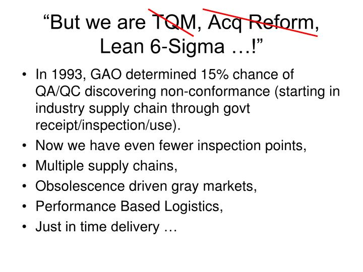 """But we are TQM, Acq Reform, Lean 6-Sigma …!"""