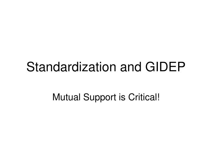 Standardization and gidep