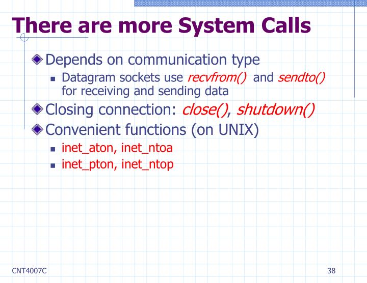 There are more System Calls