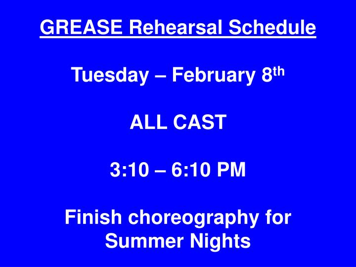 GREASE Rehearsal Schedule