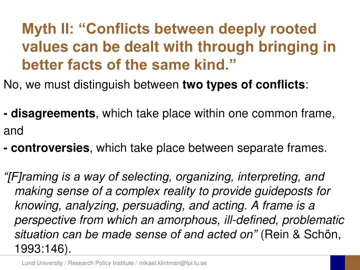 "Myth II: ""Conflicts between deeply rooted values can be dealt with through bringing in better facts of the same kind."""