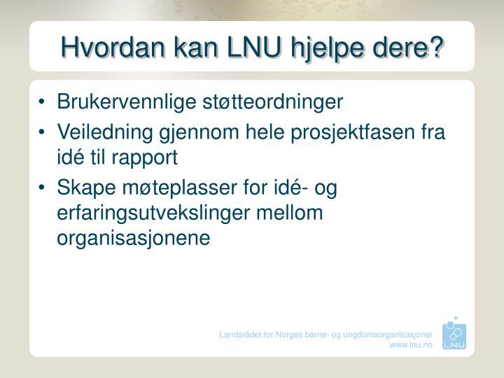 Hvordan kan LNU hjelpe dere?