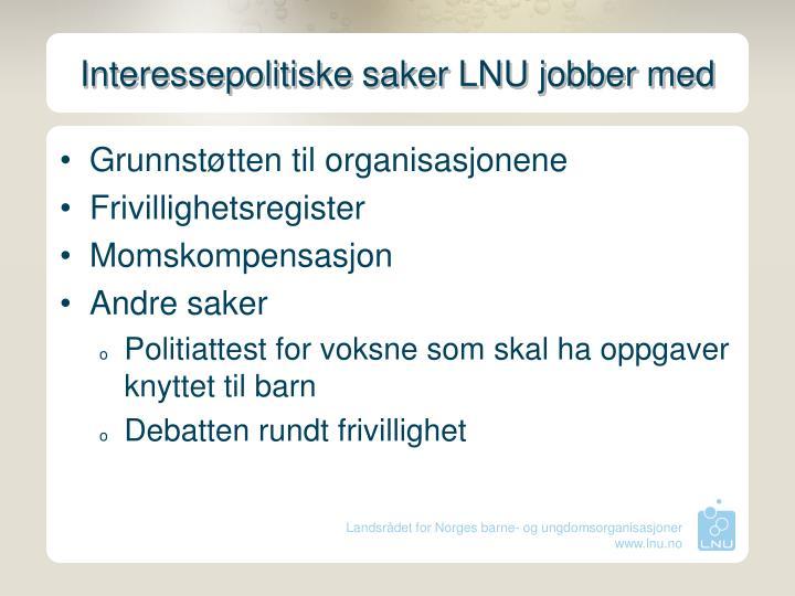 Interessepolitiske saker LNU jobber med