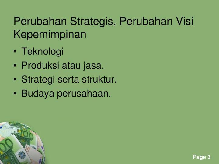 Perubahan Strategis, Perubahan Visi Kepemimpinan