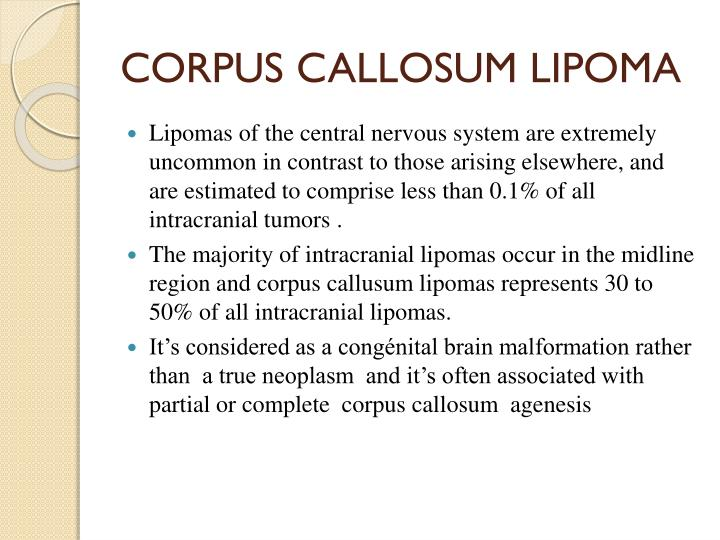CORPUS CALLOSUM LIPOMA