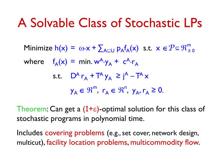 A Solvable Class of Stochastic LPs