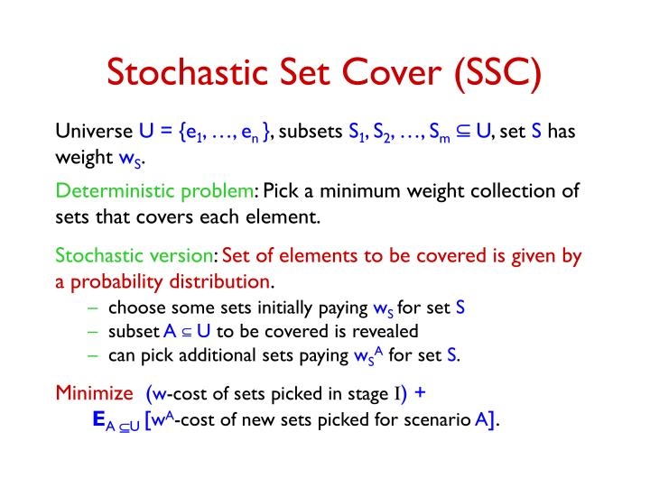 Stochastic Set Cover (SSC)