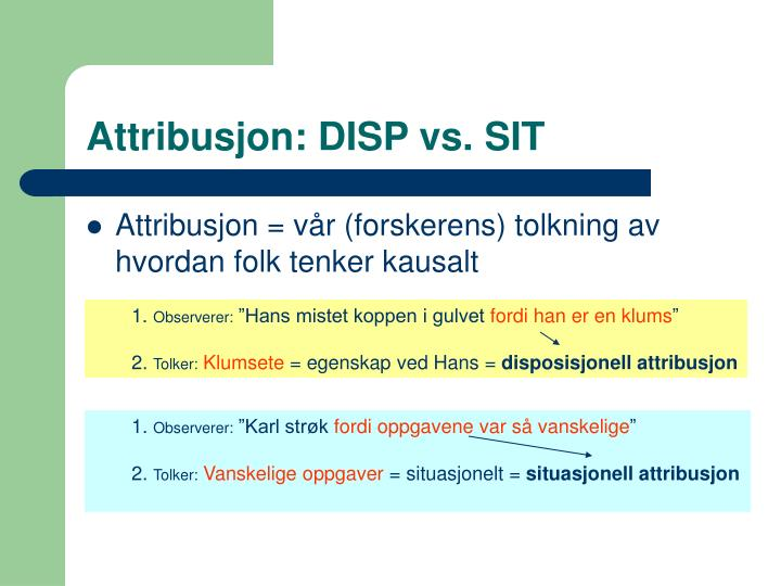 Attribusjon: DISP vs. SIT