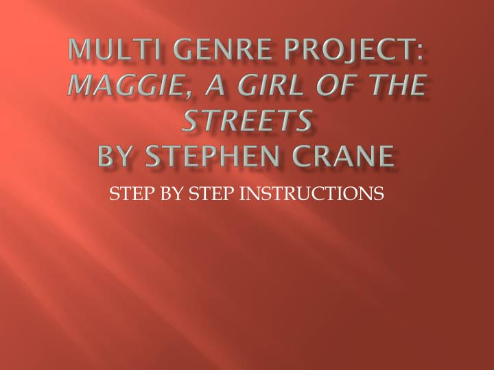 a report on the book maggie a girl of the streets by stephen cane Maggie has 6,457 ratings and 316 reviews jen said: this book is a treasure, as much for the story of crane's trying to get it published as for the story.
