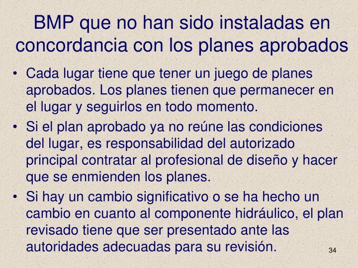 BMP que no han sido instaladas en concordancia con los planes aprobados