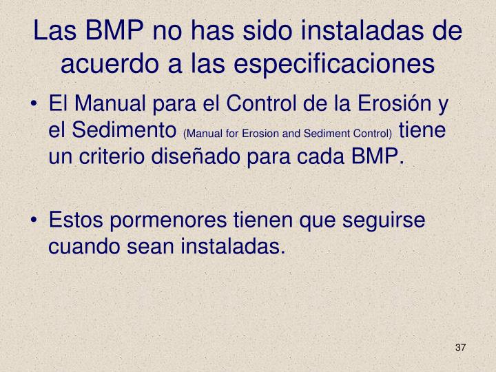 Las BMP no has sido instaladas de acuerdo a las especificaciones