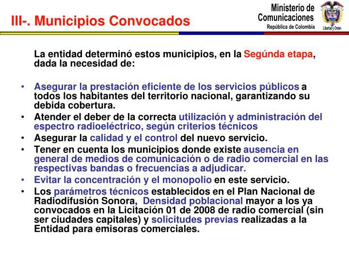 La entidad determinó estos municipios, en la