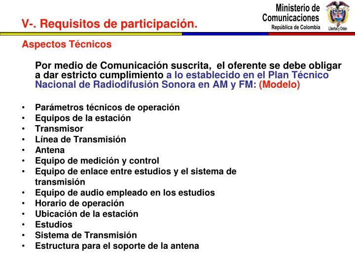 V-. Requisitos de participación.