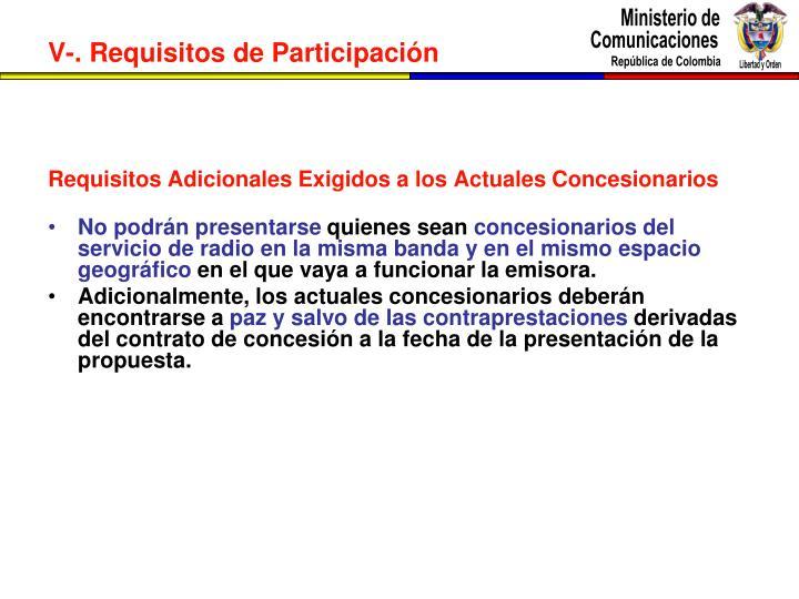 Requisitos Adicionales Exigidos a los Actuales Concesionarios