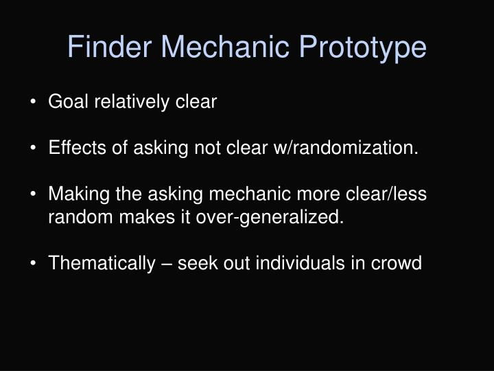 Finder Mechanic Prototype