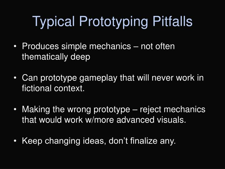 Typical Prototyping Pitfalls