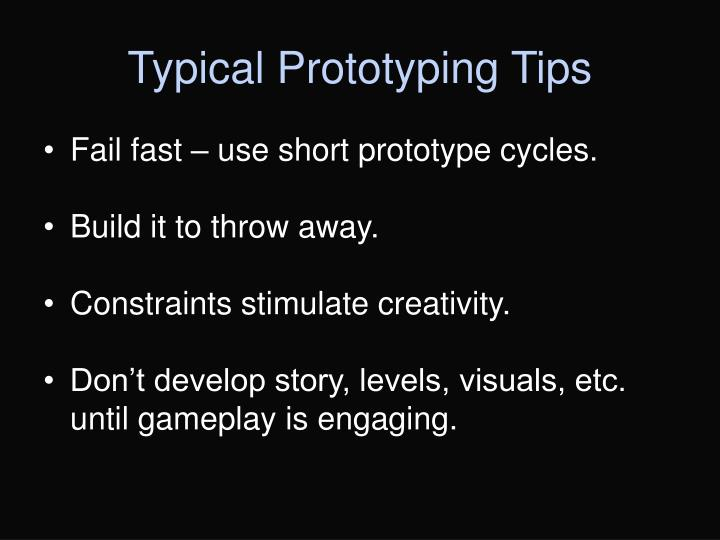 Typical Prototyping Tips