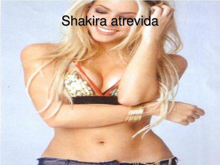 Shakira atrevida