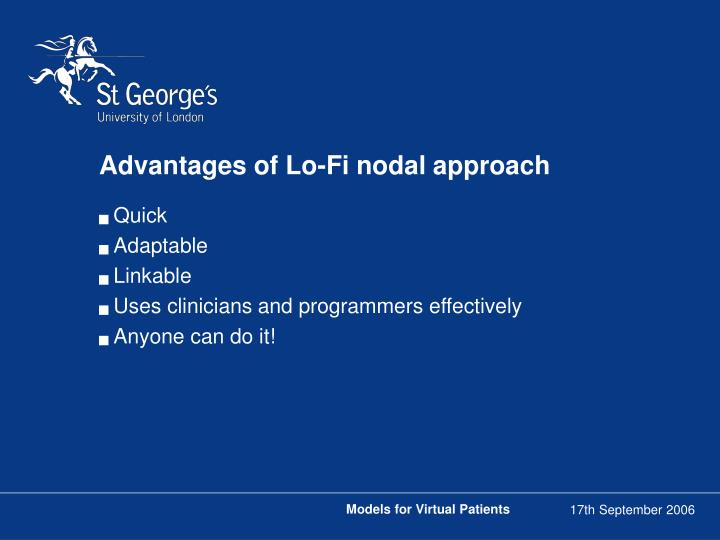 Advantages of Lo-Fi nodal approach