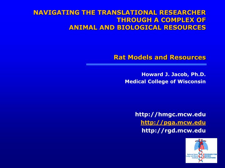 NAVIGATING THE TRANSLATIONAL RESEARCHER THROUGH A COMPLEX OF