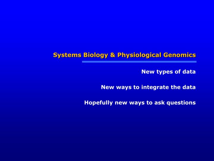 Systems Biology & Physiological Genomics