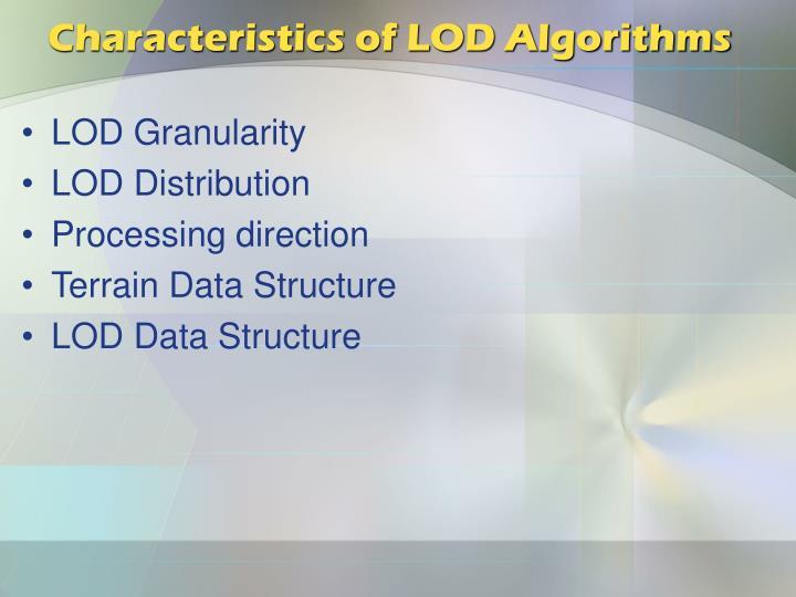 Characteristics of LOD Algorithms