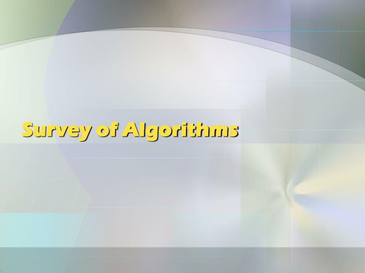 Survey of Algorithms