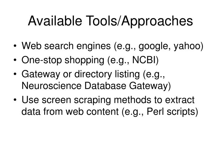 Available Tools/Approaches