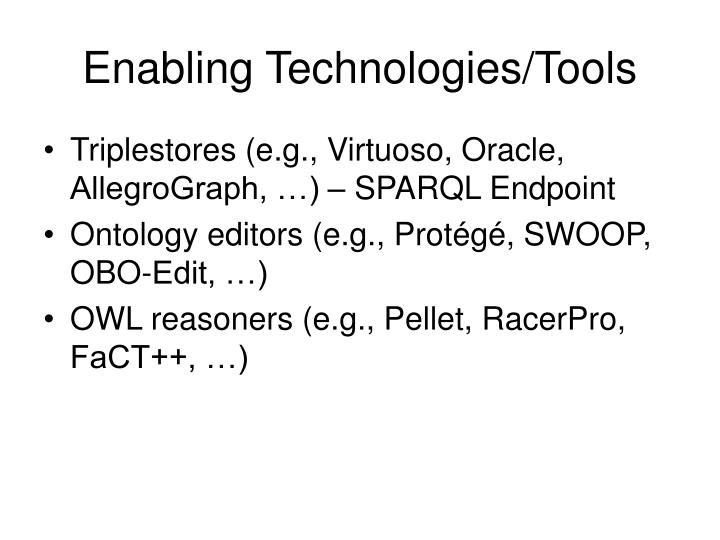 Enabling Technologies/Tools