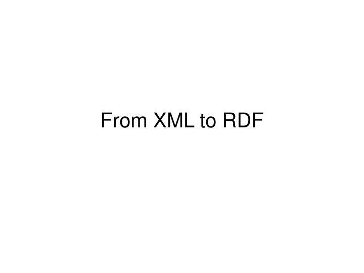 From XML to RDF