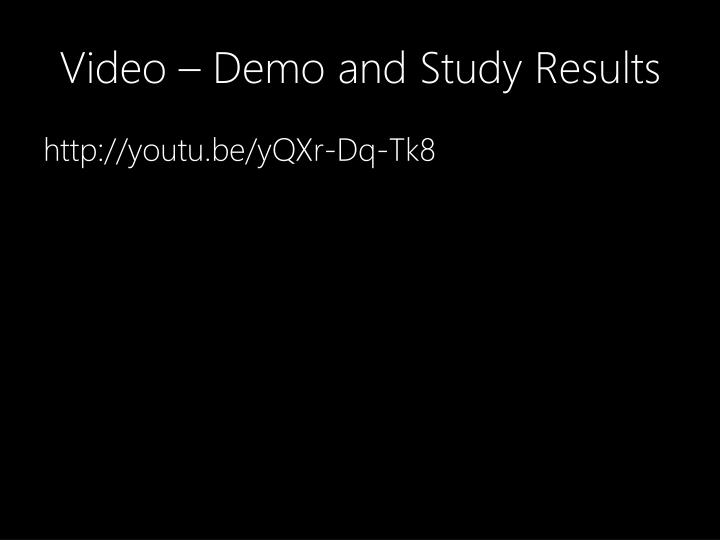 Video – Demo and Study Results