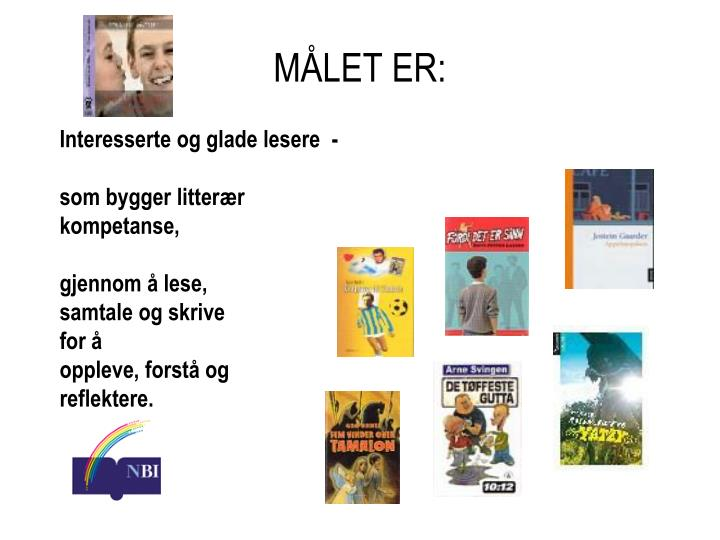 MÅLET ER: