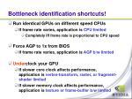 bottleneck identification shortcuts