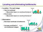locating and eliminating bottlenecks