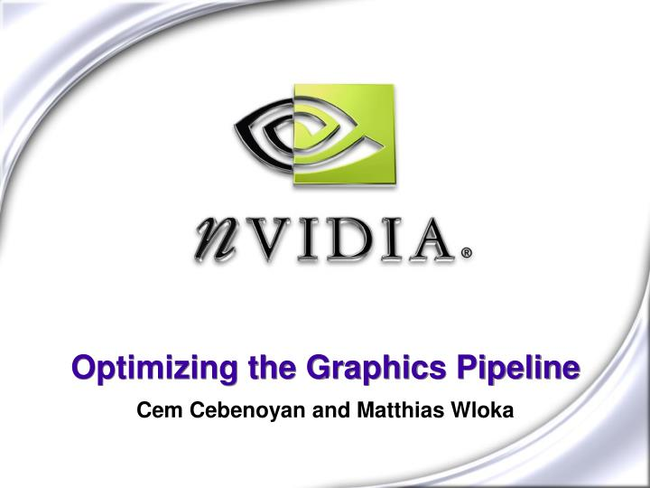 Optimizing the Graphics Pipeline