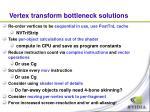 vertex transform bottleneck solutions