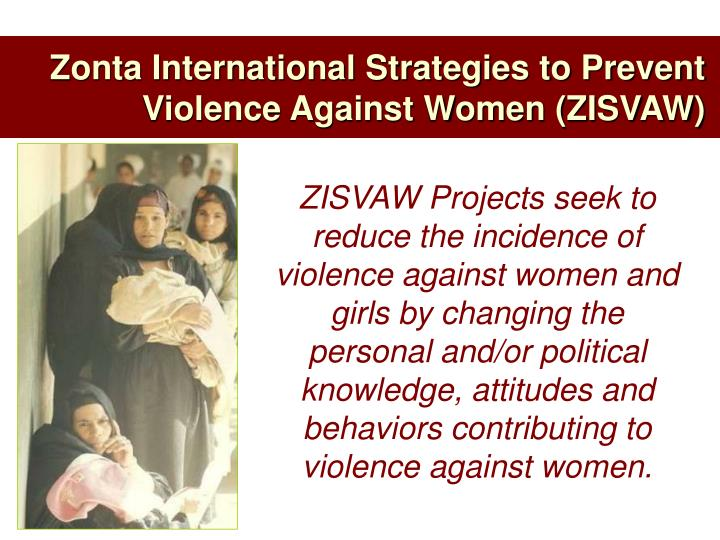Zonta International Strategies to Prevent Violence Against Women (ZISVAW)