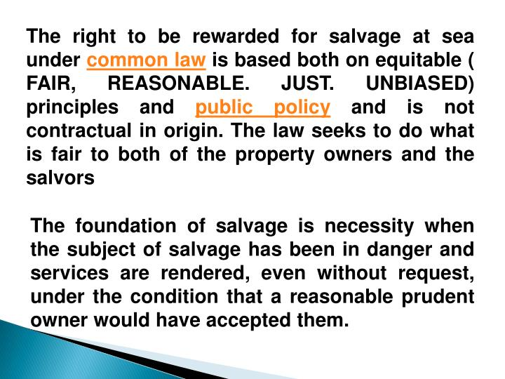 The right to be rewarded for salvage at sea under