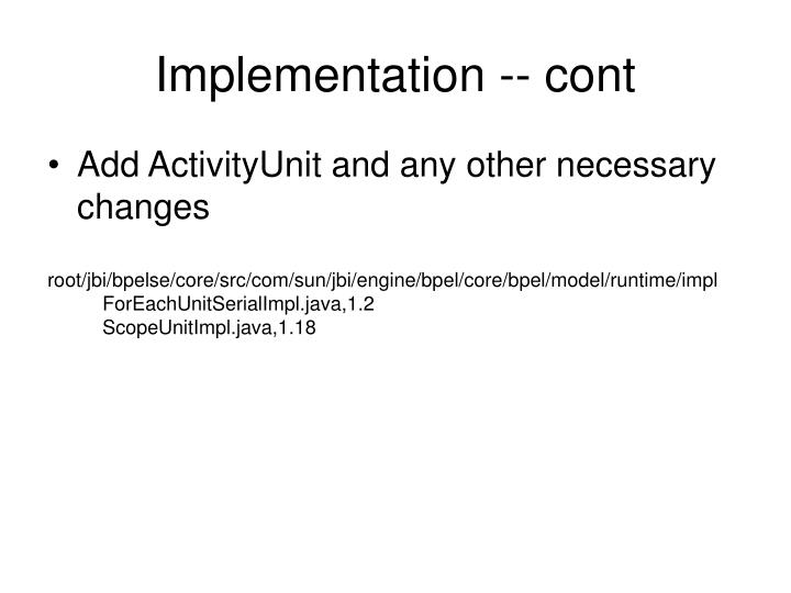 Implementation -- cont