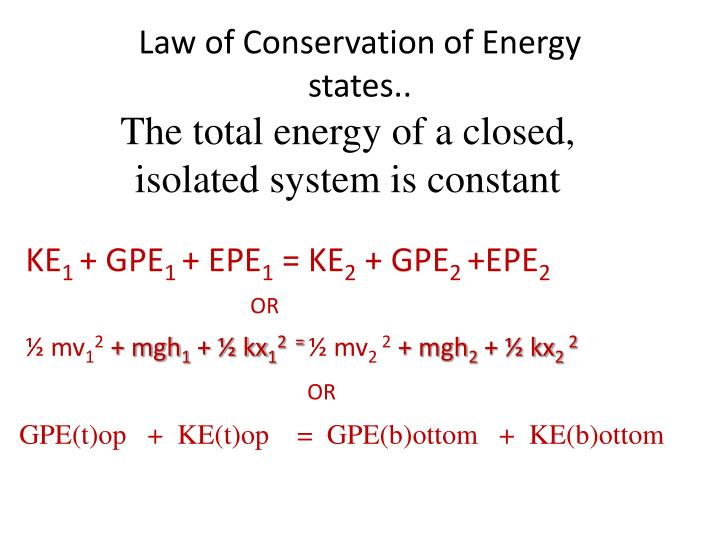 Law of Conservation of Energy states..