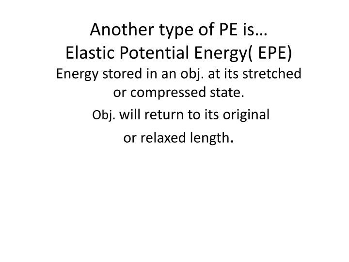 Another type of PE is…
