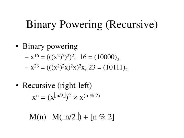 Binary Powering (Recursive)