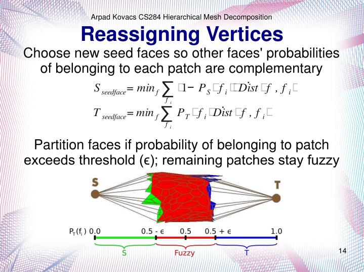 Choose new seed faces so other faces' probabilities of belonging to each patch are complementary