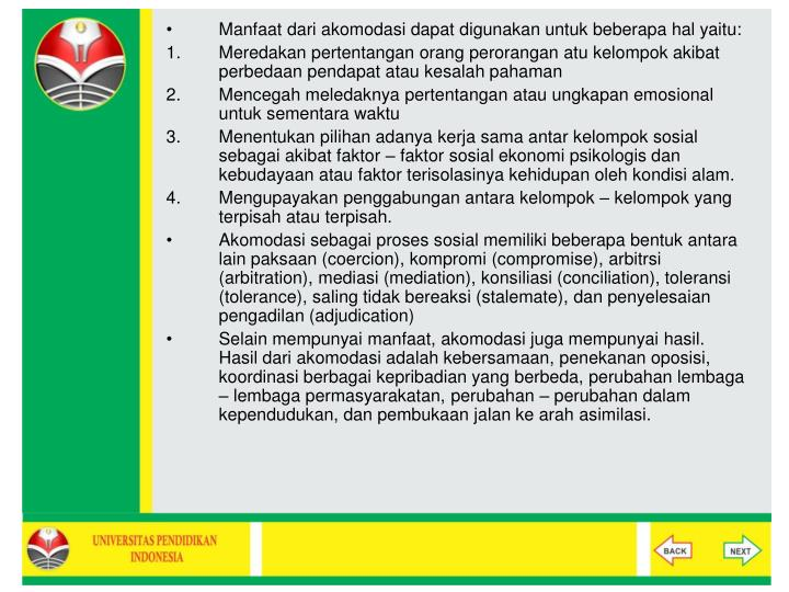 Manfaat dari akomodasi dapat digunakan untuk beberapa hal yaitu: