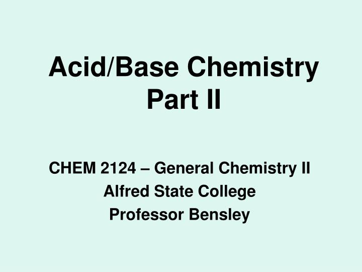 acid base chemistry part ii