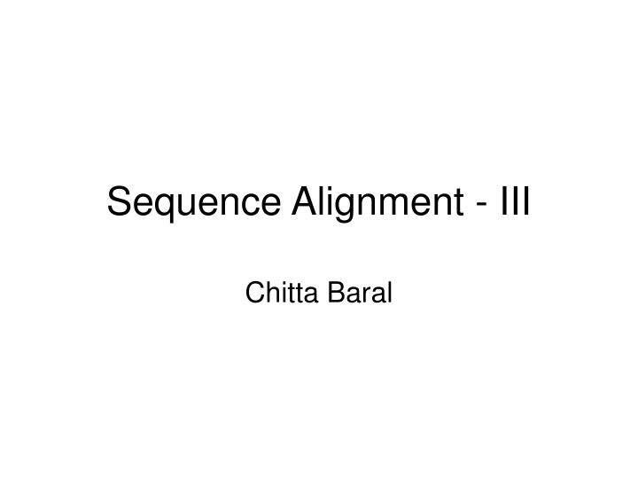 sequence alignment iii
