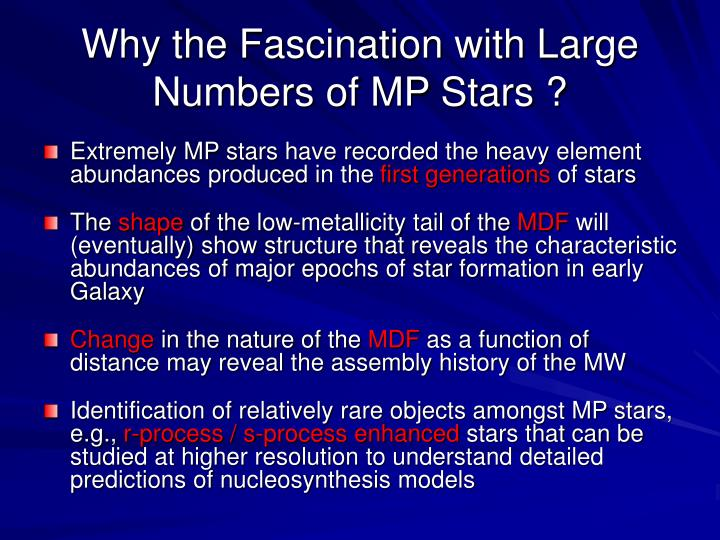 Why the Fascination with Large Numbers of MP Stars ?