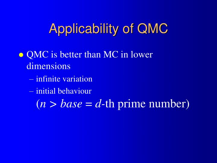 Applicability of QMC