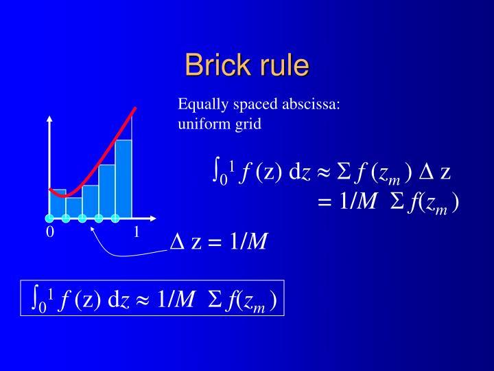 Brick rule
