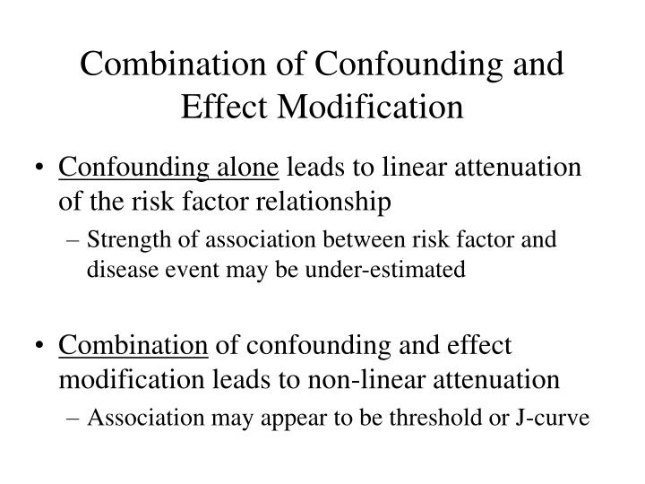 Combination of Confounding and Effect Modification